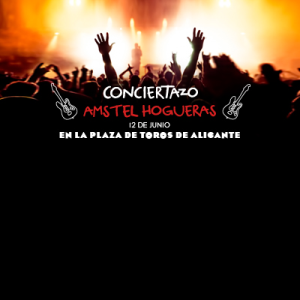 Amstel conciertazo en las Hogueras de Alicante